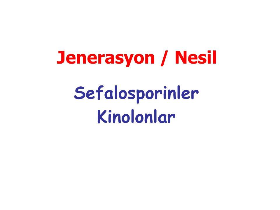 Sefalosporinler Kinolonlar Jenerasyon / Nesil