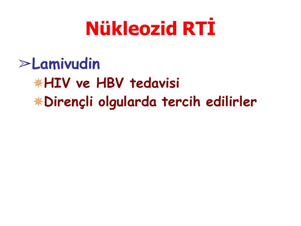 Nükleozid RTİ ➢ Lamivudin ✵ HIV ve HBV tedavisi ✵ Dirençli olgularda tercih edilirler