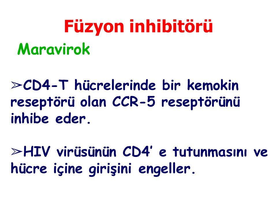 Füzyon inhibitörü Maravirok ➢ CD4-T hücrelerinde bir kemokin reseptörü olan CCR-5 reseptörünü inhibe eder. ➢ HIV virüsünün CD4' e tutunmasını ve hücre