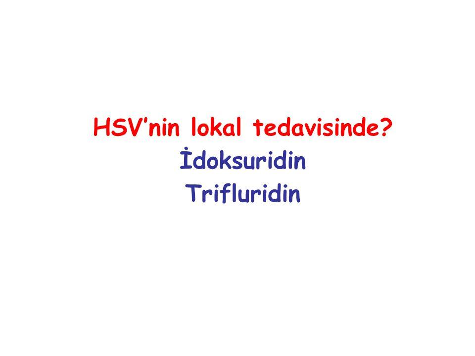 HSV'nin lokal tedavisinde? İdoksuridin Trifluridin