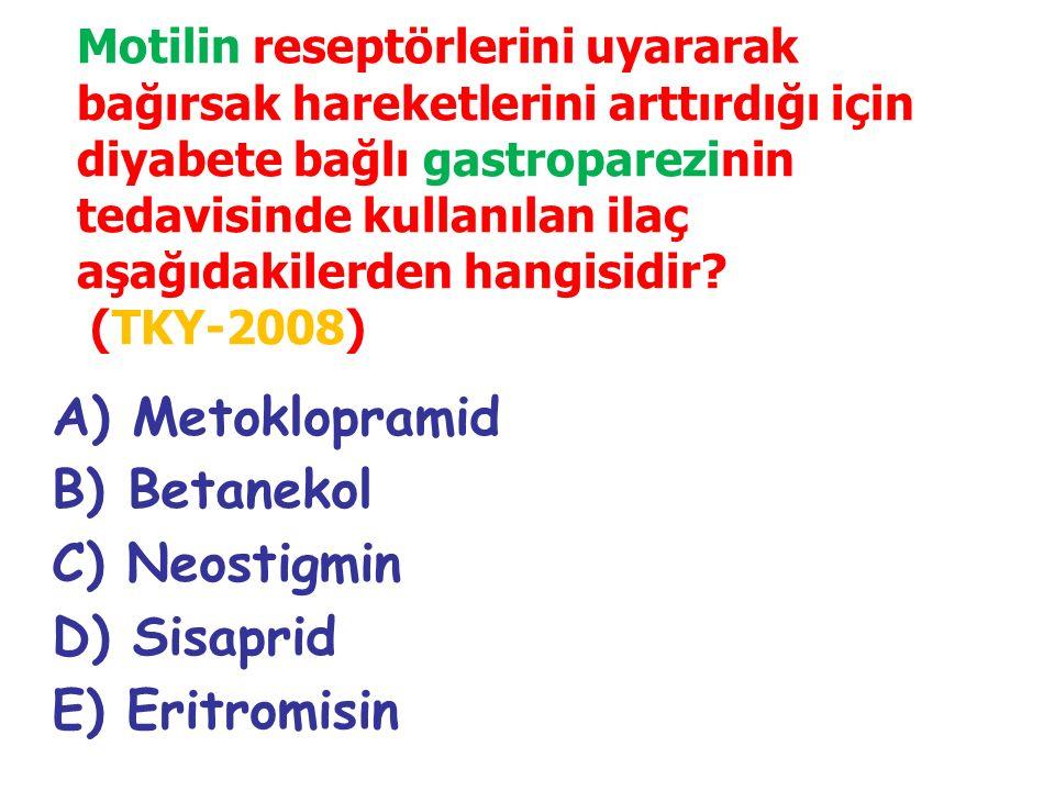 A) Metoklopramid B) Betanekol C) Neostigmin D) Sisaprid E) Eritromisin Motilin reseptörlerini uyararak bağırsak hareketlerini arttırdığı için diyabete bağlı gastroparezinin tedavisinde kullanılan ilaç aşağıdakilerden hangisidir.