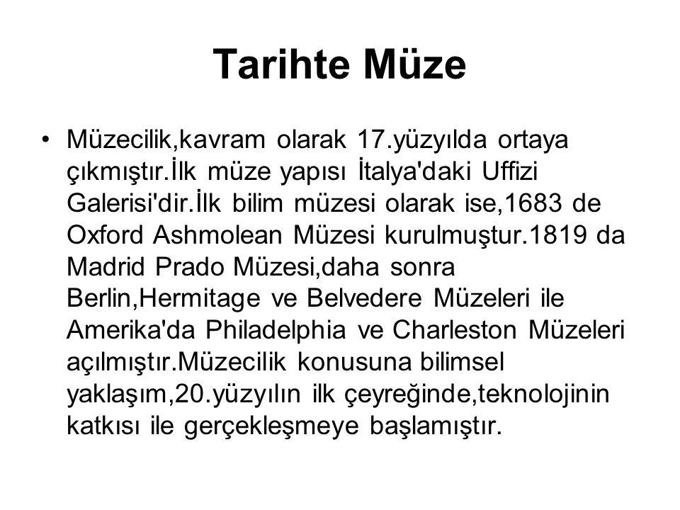Türkiye de Müzecilik Müzedeki yapıtların saklanması, korunması ve sunulması için gerekli teknik bilgileri içeren bilimsel çalışma alanına müzecilik adı verilir.