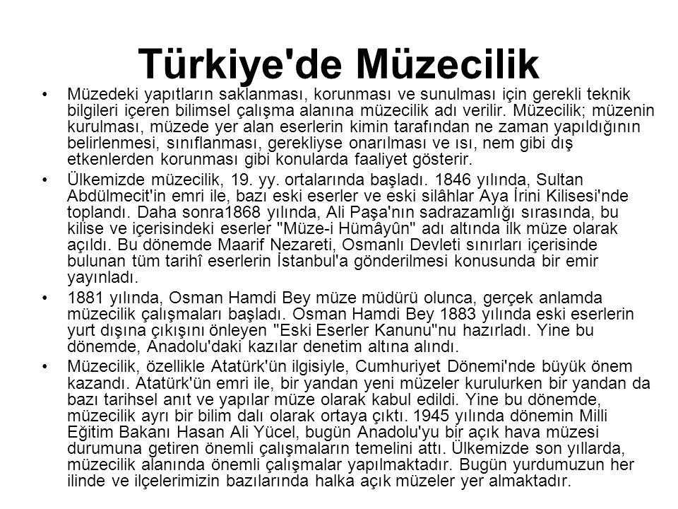 Türkiye'de Müzecilik Müzedeki yapıtların saklanması, korunması ve sunulması için gerekli teknik bilgileri içeren bilimsel çalışma alanına müzecilik ad