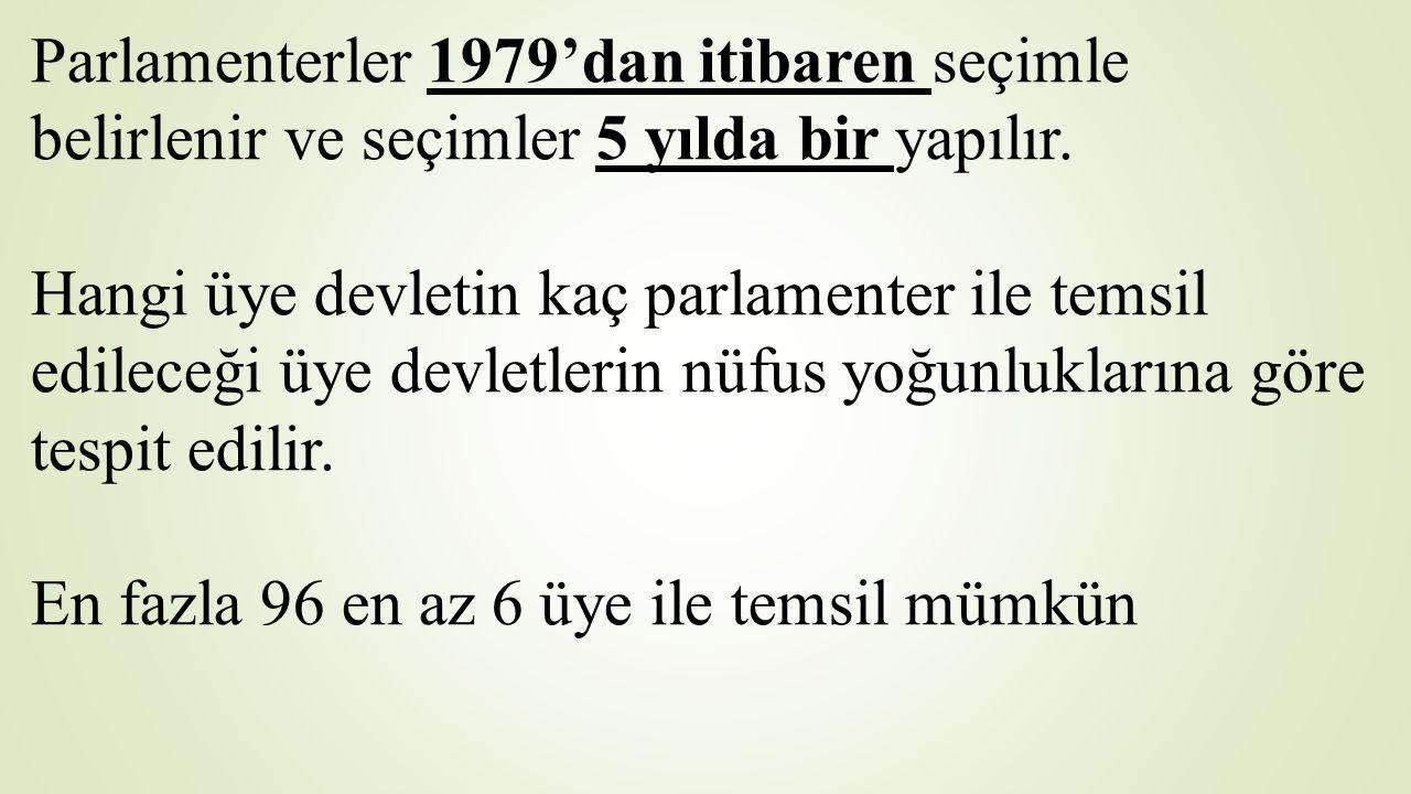 Parlamenterler 1979'dan itibaren seçimle belirlenir ve seçimler 5 yılda bir yapılır. Hangi üye devletin kaç parlamenter ile temsil edileceği üye devle