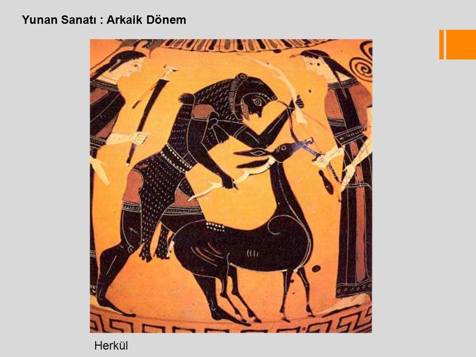 Yunan Sanatı : Arkaik Dönem Herkül