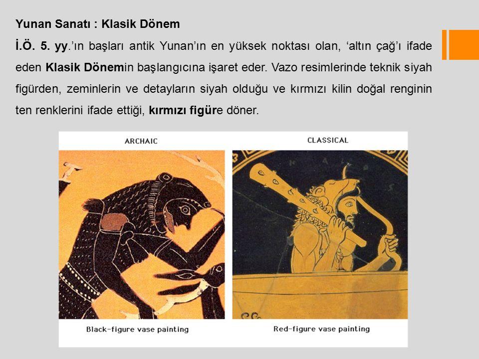 Yunan Sanatı : Klasik Dönem İ.Ö. 5.