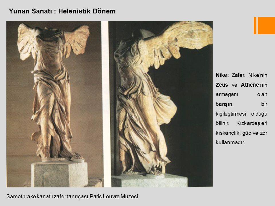 Yunan Sanatı : Helenistik Dönem Samothrake kanatlı zafer tanrıçası,Paris Louvre Müzesi Nike: Zafer.