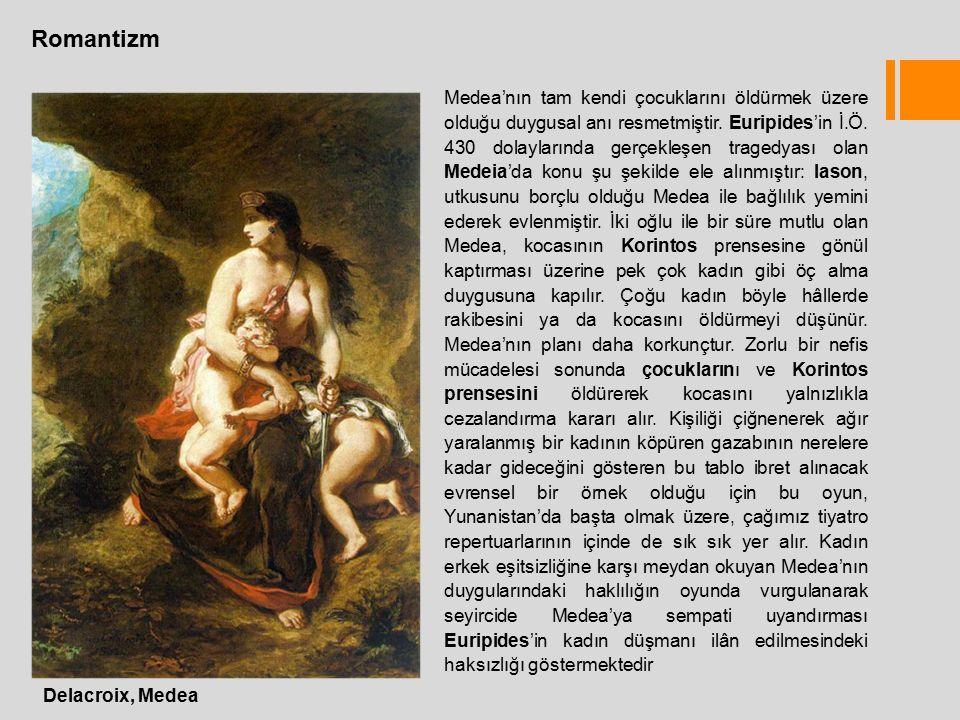 Romantizm Delacroix, Medea Medea'nın tam kendi çocuklarını öldürmek üzere olduğu duygusal anı resmetmiştir.