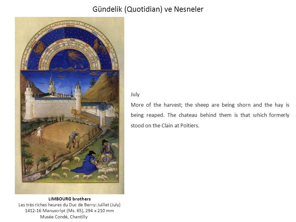 Gündelik (Quotidian) ve Nesneler LIMBOURG brothers Les très riches heures du Duc de Berry: Juillet (July) 1412-16 Manuscript (Ms.