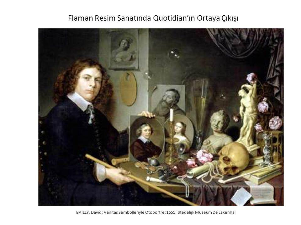 Flaman Resim Sanatında Quotidian'ın Ortaya Çıkışı BAILLY, David; Vanitas Sembolleriyle Otoportre; 1651; Stedelijk Museum De Lakenhal