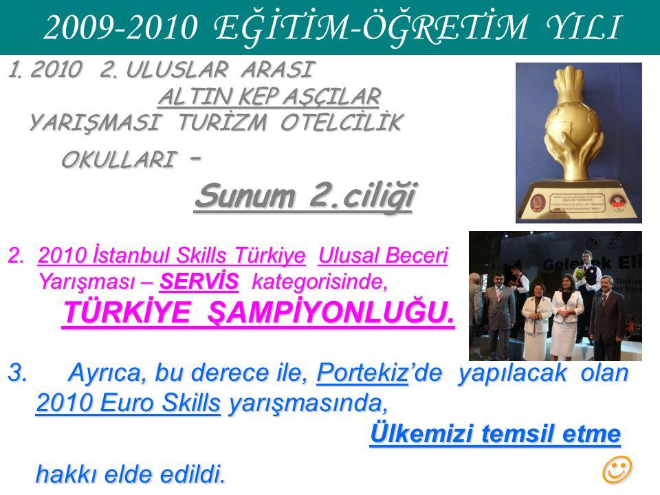 2009-2010 EĞİTİM-ÖĞRETİM YILI 1. 2010 2.
