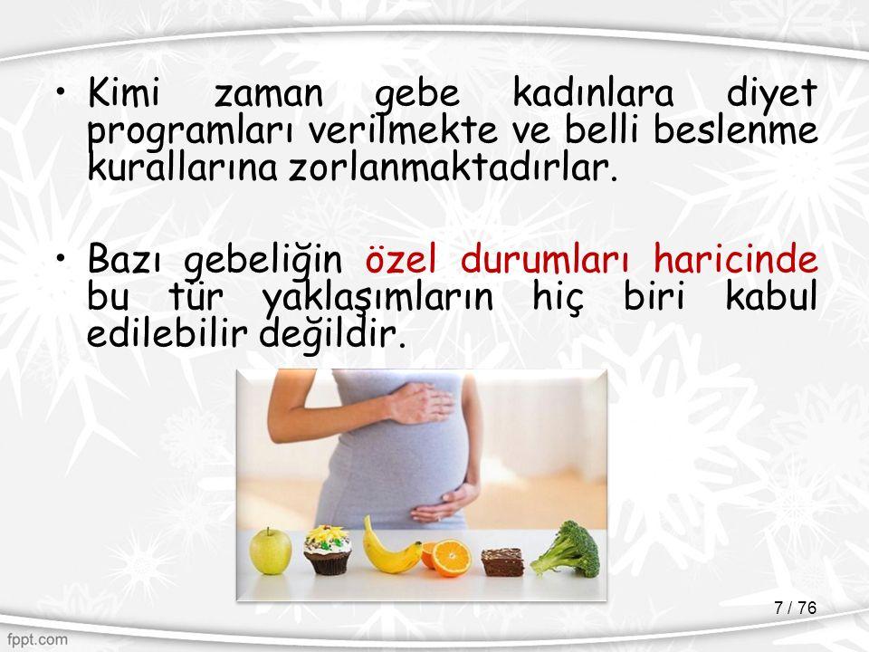 Zayıflık Zayıflığın gebelikte oluşturacağı riskler  Düşük doğum ağırlıklı bebek  Prematüre eylem  Düşük apgar skoru  Demir eksikliği anemisi 68 / 76