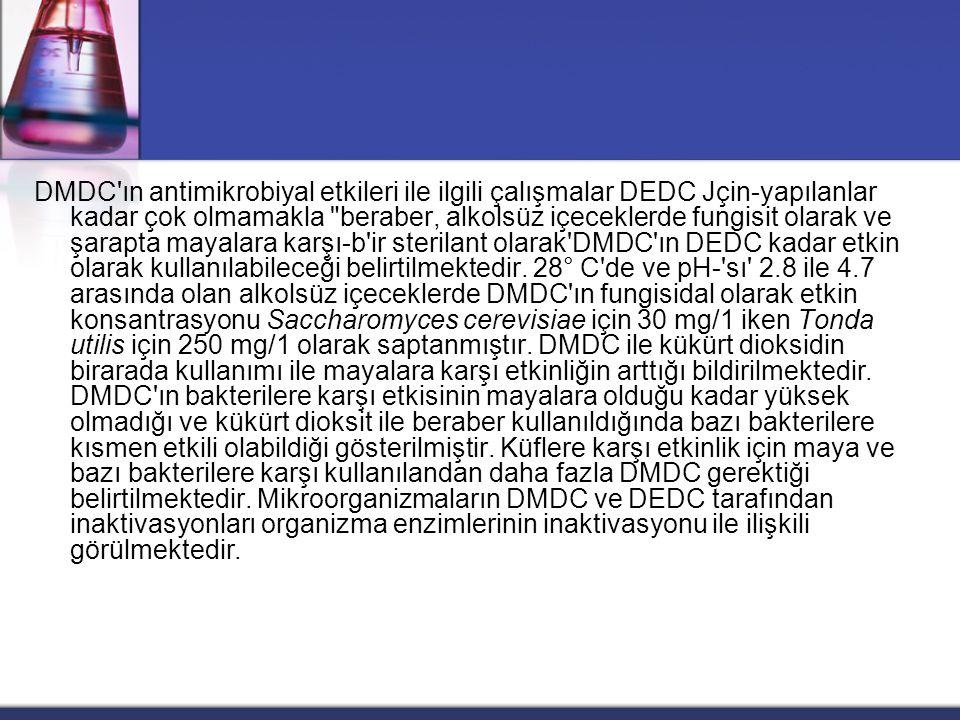 DMDC'ın antimikrobiyal etkileri ile ilgili çalışmalar DEDC Jçin-yapılanlar kadar çok olmamakla