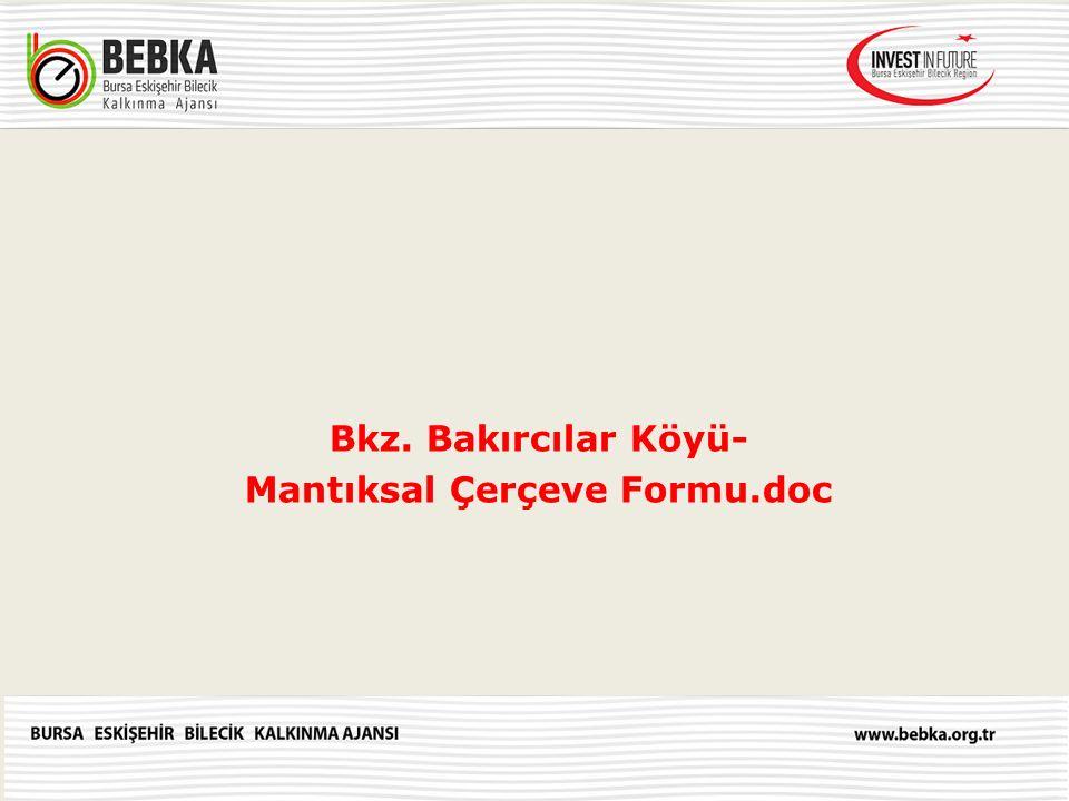 Bkz. Bakırcılar Köyü- Mantıksal Çerçeve Formu.doc