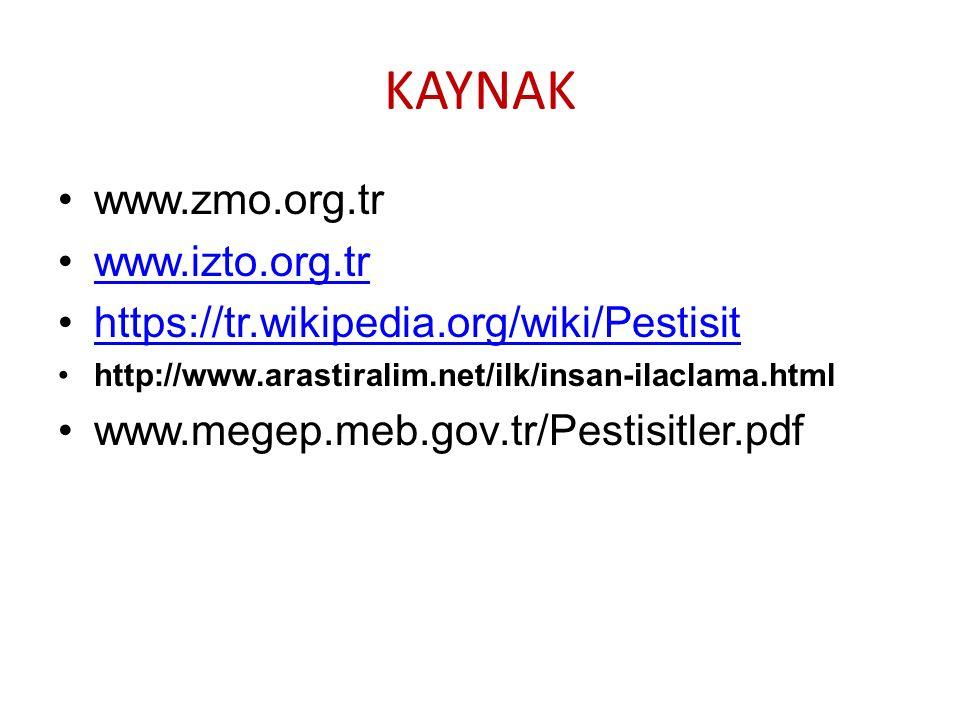 KAYNAK www.zmo.org.tr www.izto.org.tr https://tr.wikipedia.org/wiki/Pestisit http://www.arastiralim.net/ilk/insan-ilaclama.html www.megep.meb.gov.tr/Pestisitler.pdf