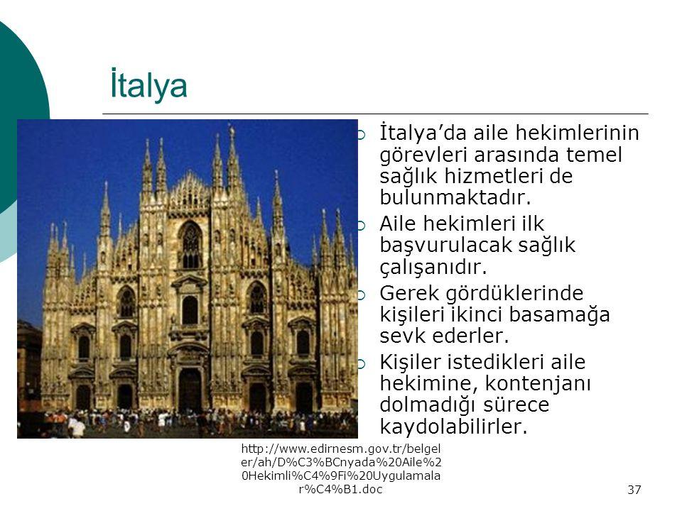http://www.edirnesm.gov.tr/belgel er/ah/D%C3%BCnyada%20Aile%2 0Hekimli%C4%9Fi%20Uygulamala r%C4%B1.doc37 İtalya  İtalya'da aile hekimlerinin görevler