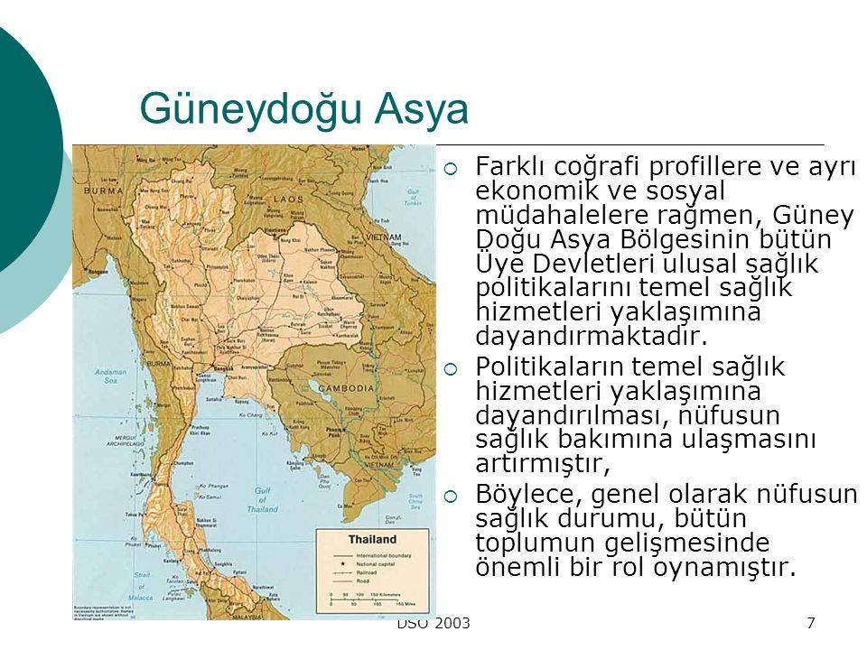 DSÖ 20037 Güneydoğu Asya  Farklı coğrafi profillere ve ayrı ekonomik ve sosyal müdahalelere rağmen, Güney Doğu Asya Bölgesinin bütün Üye Devletleri u