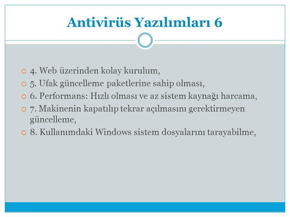 Antivirüs Yazılımları 6  4. Web üzerinden kolay kurulum,  5.