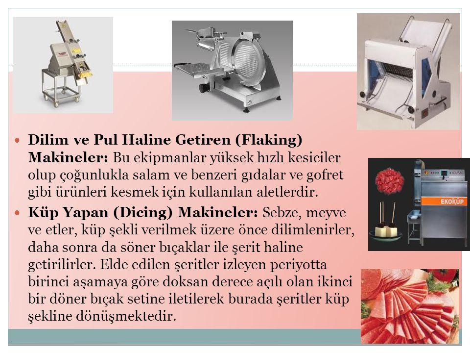 Dilim ve Pul Haline Getiren (Flaking) Makineler: Bu ekipmanlar yüksek hızlı kesiciler olup çoğunlukla salam ve benzeri gıdalar ve gofret gibi ürünleri kesmek için kullanılan aletlerdir.