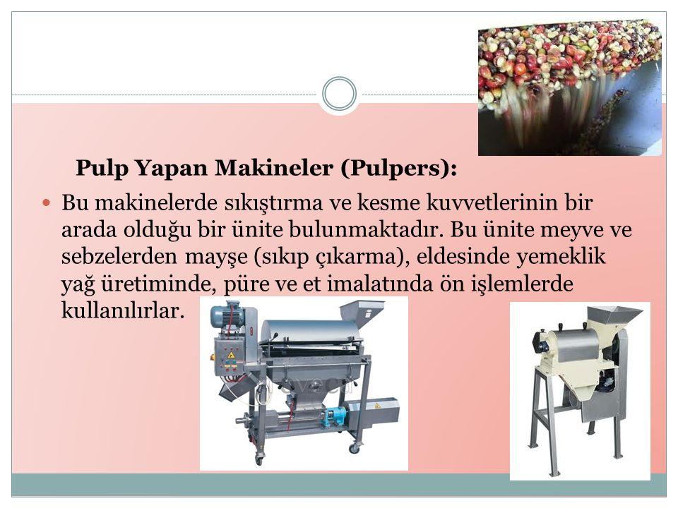 Pulp Yapan Makineler (Pulpers): Bu makinelerde sıkıştırma ve kesme kuvvetlerinin bir arada olduğu bir ünite bulunmaktadır.
