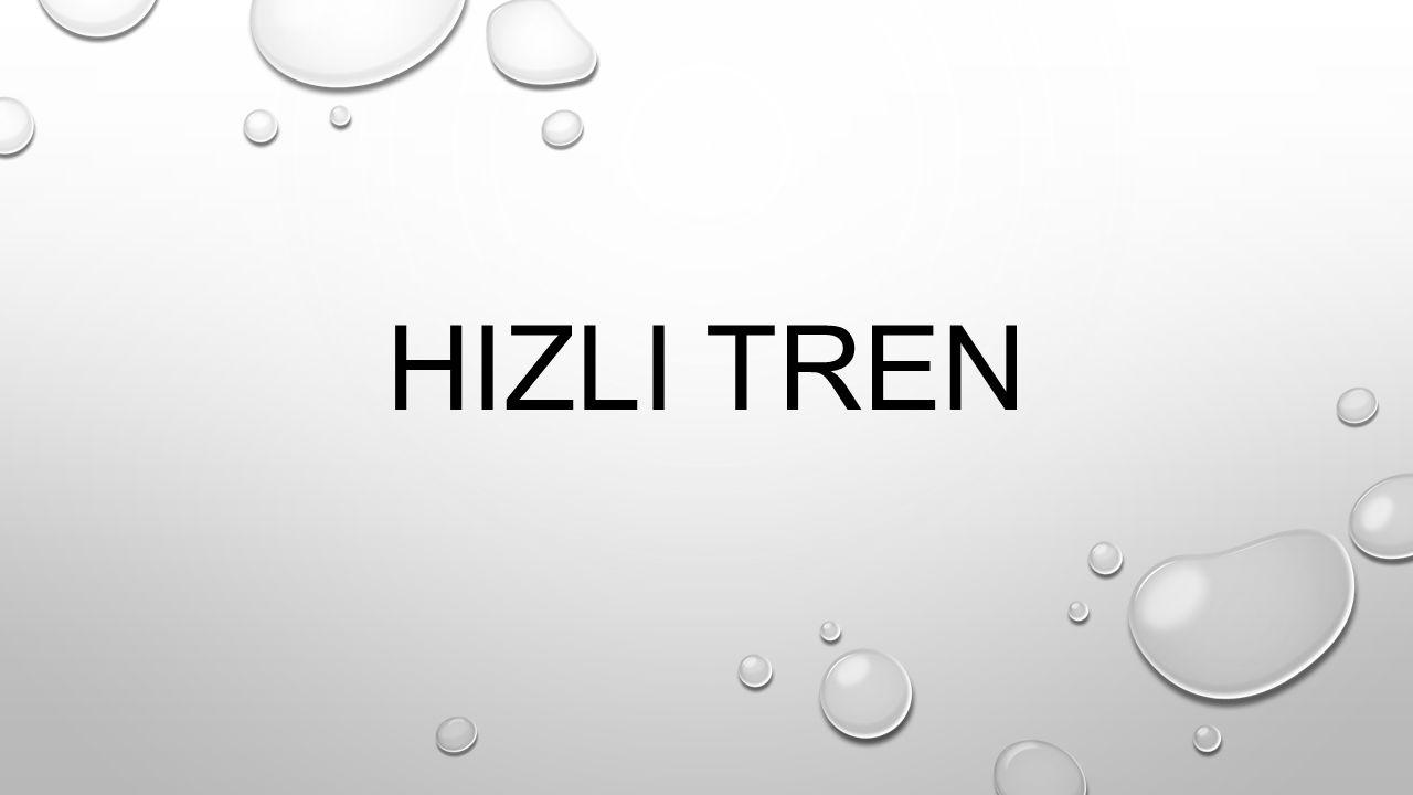 HIZLI TREN