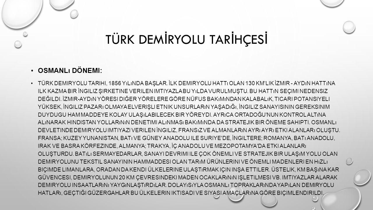 TÜRK DEM İ RYOLU TAR İ HÇES İ OSMANLı DÖNEMI: TÜRK DEMIRYOLU TARIHI, 1856 YıLıNDA BAŞLAR.