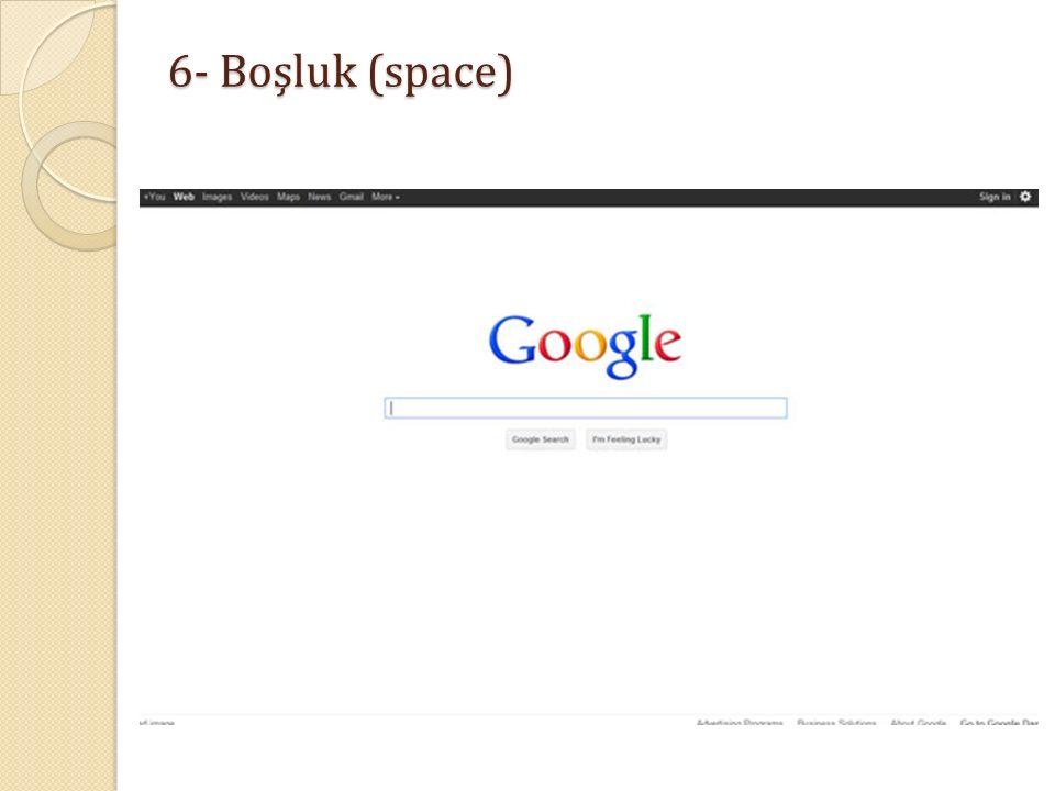 6- Boşluk (space)