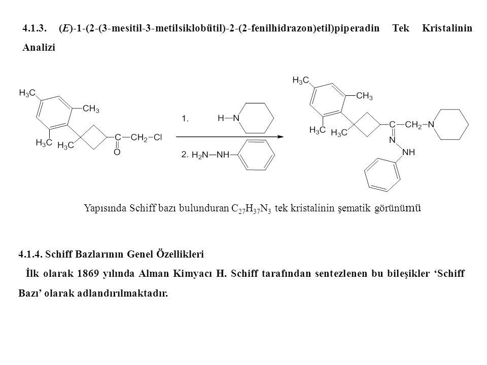 4.1.3. (E)-1-(2-(3-mesitil-3-metilsiklobütil)-2-(2-fenilhidrazon)etil)piperadin Tek Kristalinin Analizi Yapısında Schiff bazı bulunduran C 27 H 37 N 3