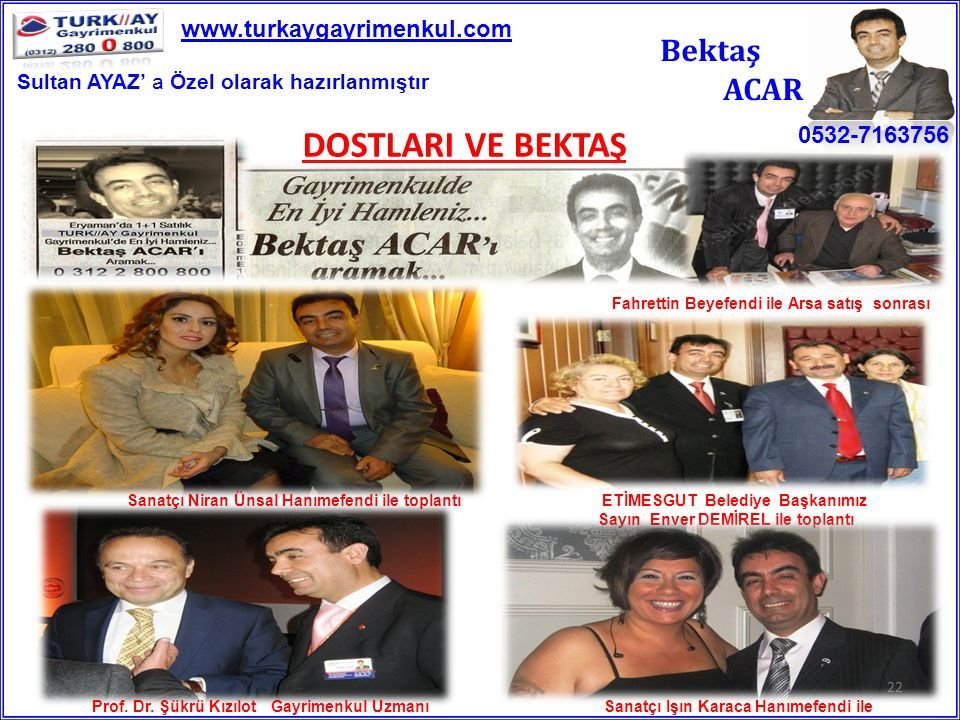 DOSTLARI VE BEKTAŞ Fahrettin Beyefendi ile Arsa satış sonrası Sanatçı Niran Ünsal Hanımefendi ile toplantı ETİMESGUT Belediye Başkanımız Sayın Enver D