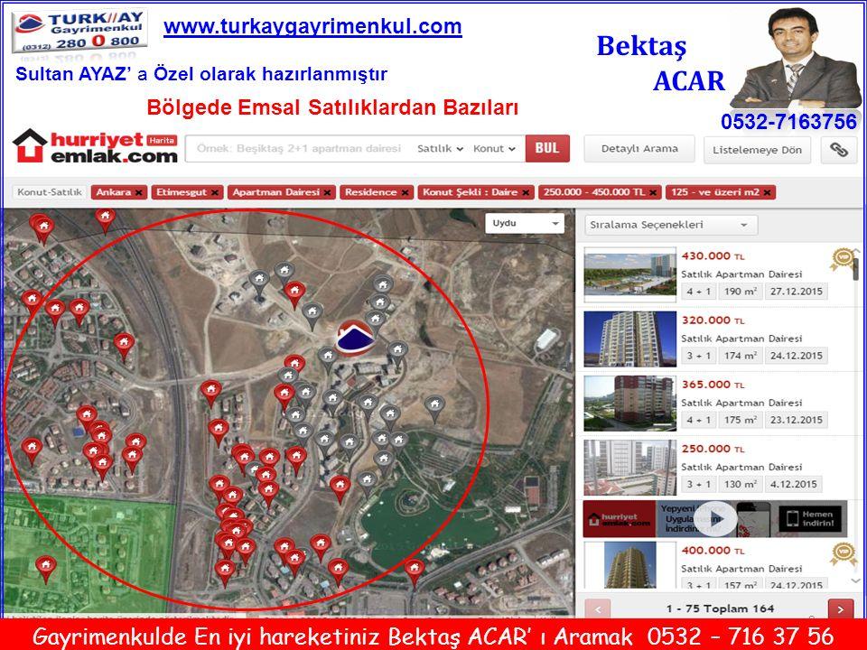 9 Bektaş ACAR 0532-7163756 www.turkaygayrimenkul.com Gayrimenkulde En iyi hareketiniz Bektaş ACAR' ı Aramak 0532 – 716 37 56 Bölgede Emsal Satılıklard