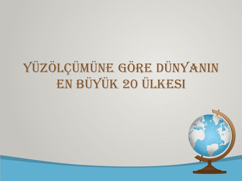 © free-ppt-templates.com Yüzölçümüne Göre DÜNYANIN EN BÜYÜK 20 ÜLKESi
