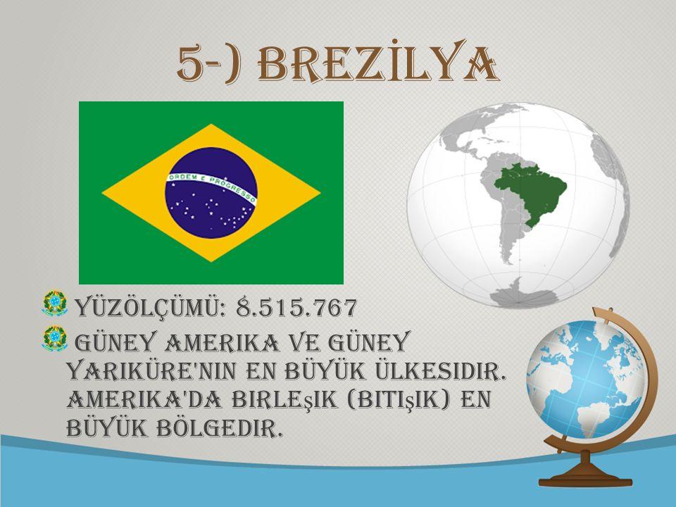 © free-ppt-templates.com 5-) bREZ İ LYA yÜZÖLÇÜMÜ: 8.515.767 Güney Amerika ve Güney yarIküre'nin en büyük ülkesidir. Amerika'da birle ş ik (biti ş ik)