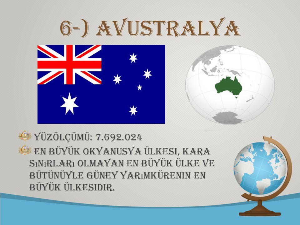 © free-ppt-templates.com 6-) Avustralya yüzölçümü: 7.692.024 En büyük Okyanusya ülkesi, kara s ı n ı rlar ı olmayan en büyük ülke ve bütünüyle Güney y