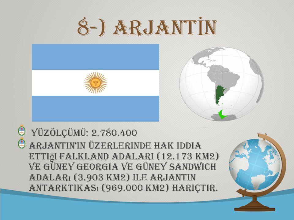 © free-ppt-templates.com 8-) ARJANT İ N yüzölçümü: 2.780.400 Arjantin'in üzerlerinde hak iddia etti ğ i Falkland AdalarI (12.173 km2) ve Güney Georgia