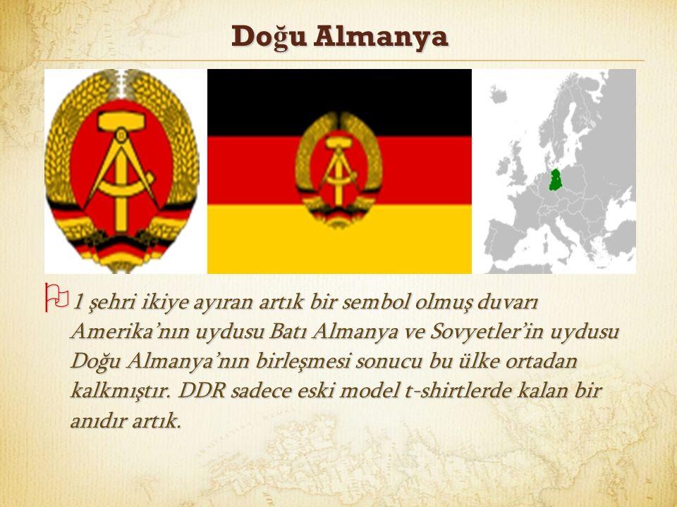Do ğ u Almanya  1 şehri ikiye ayıran artık bir sembol olmuş duvarı Amerika'nın uydusu Batı Almanya ve Sovyetler'in uydusu Doğu Almanya'nın birleşmesi