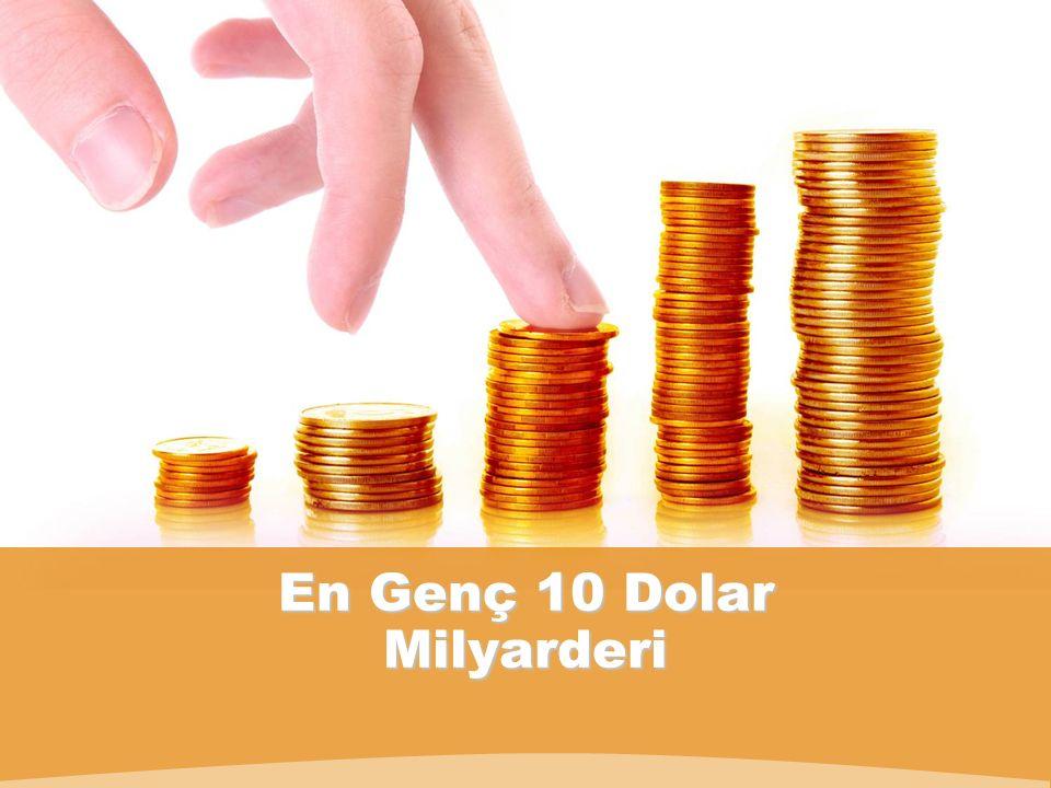En Genç 10 Dolar Milyarderi