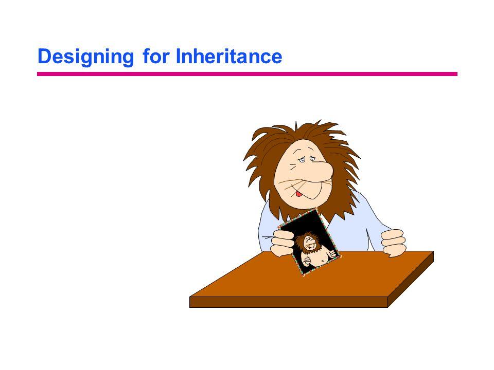 Designing for Inheritance