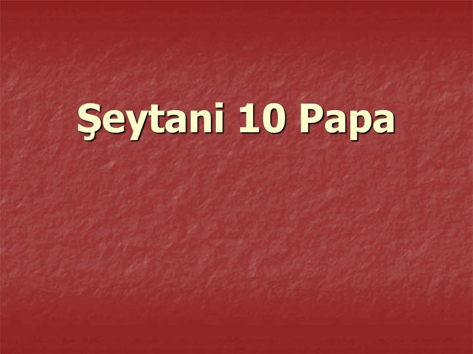 Şeytani 10 Papa