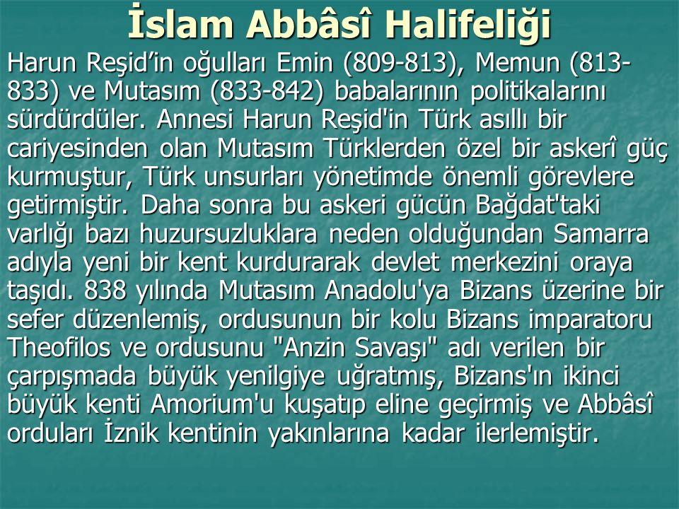 İslam Abbâsî Halifeliği Harun Reşid'in oğulları Emin (809-813), Memun (813- 833) ve Mutasım (833-842) babalarının politikalarını sürdürdüler. Annesi H