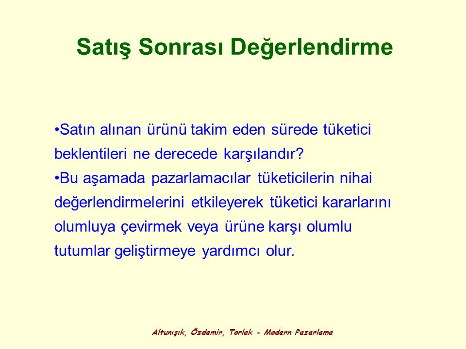 Altunışık, Özdemir, Torlak - Modern Pazarlama Satış Sonrası Değerlendirme Satın alınan ürünü takim eden sürede tüketici beklentileri ne derecede karşı