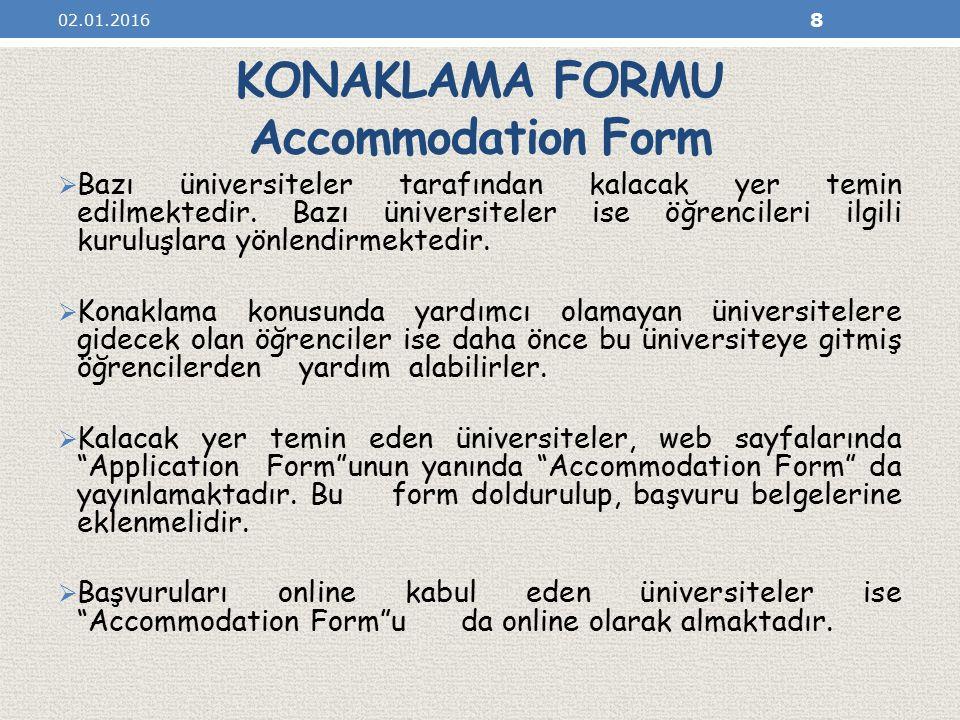 KONAKLAMA FORMU Accommodation Form  Bazı üniversiteler tarafından kalacak yer temin edilmektedir.