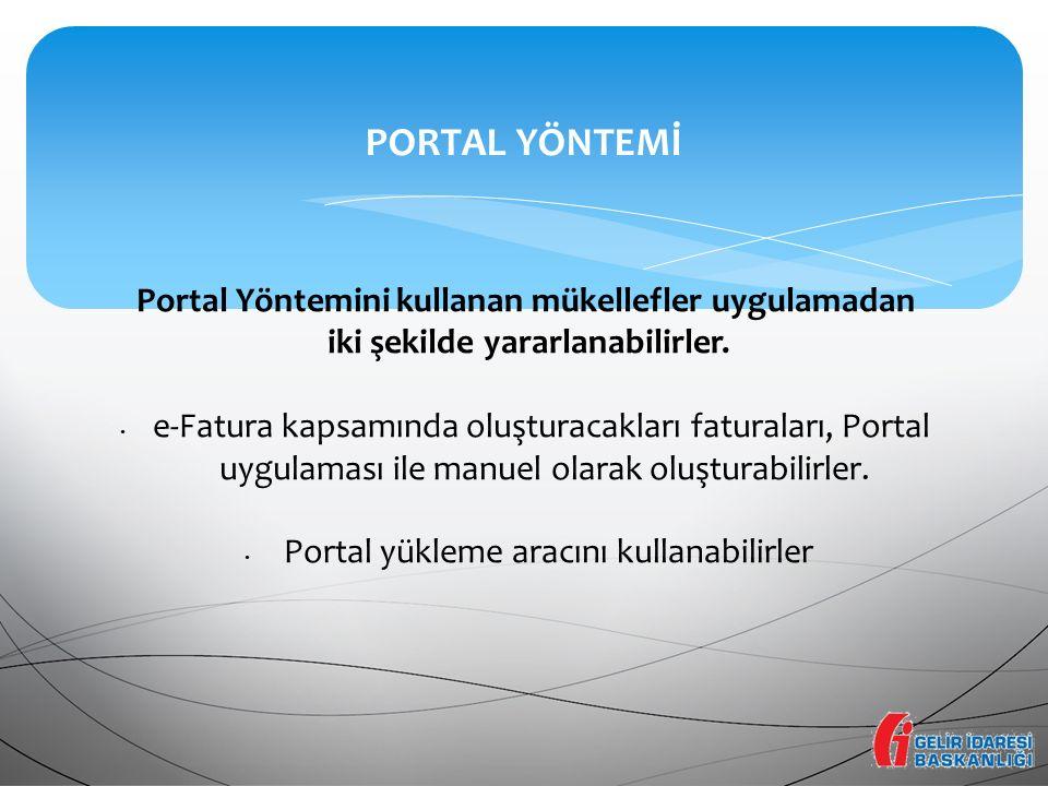 Portal Yöntemini kullanan mükellefler uygulamadan iki şekilde yararlanabilirler. e-Fatura kapsamında oluşturacakları faturaları, Portal uygulaması ile