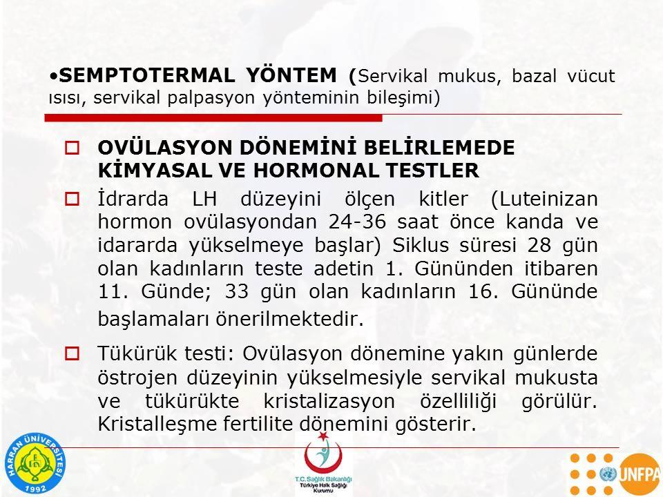SEMPTOTERMAL YÖNTEM (Servikal mukus, bazal vücut ısısı, servikal palpasyon yönteminin bileşimi)  OVÜLASYON DÖNEMİNİ BELİRLEMEDE KİMYASAL VE HORMONAL