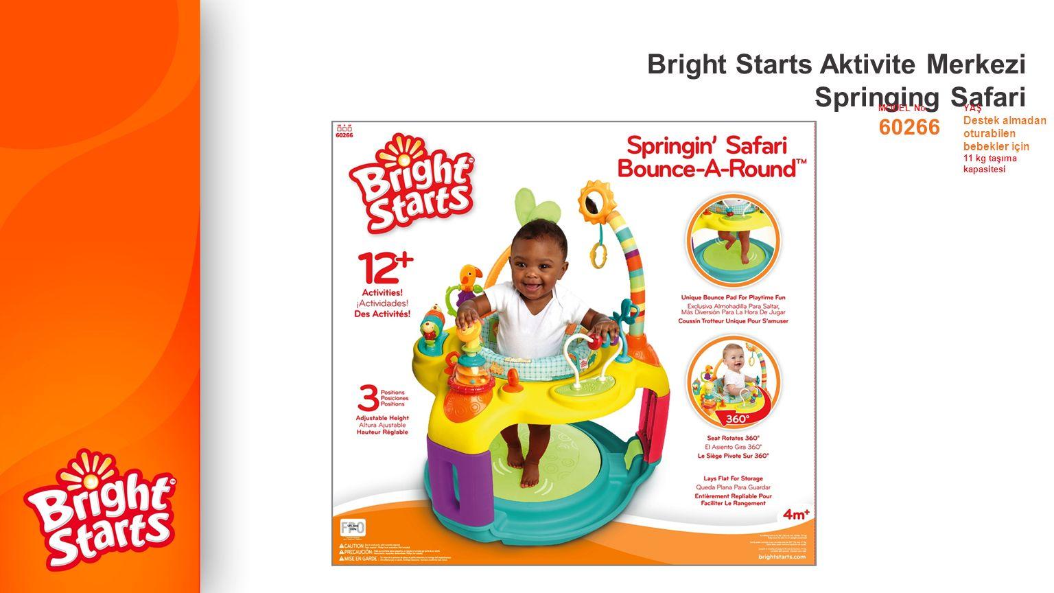 1 Bebeğe hoplama eğlencesi sağlayan benzersiz hoppala koltuğu 2 Orman temalı eğlenceli, oyuncu karakterler 3 Bebekler için 12 den fazla aktivite ile ideal oyun konsolu Ayırt Edici Önemli Özellikler Bright Starts Aktivite Merkezi Springing Safari