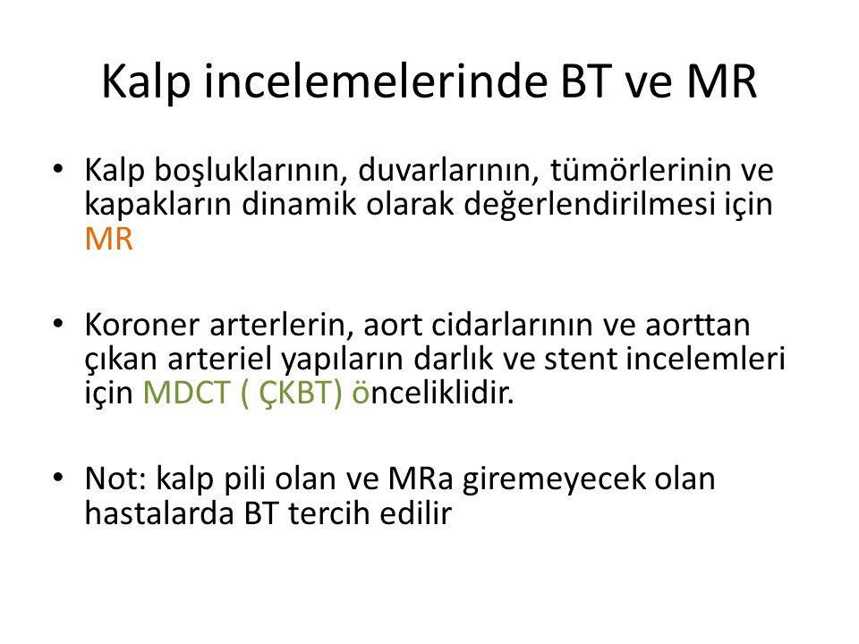 Kalp incelemelerinde BT ve MR Kalp boşluklarının, duvarlarının, tümörlerinin ve kapakların dinamik olarak değerlendirilmesi için MR Koroner arterlerin
