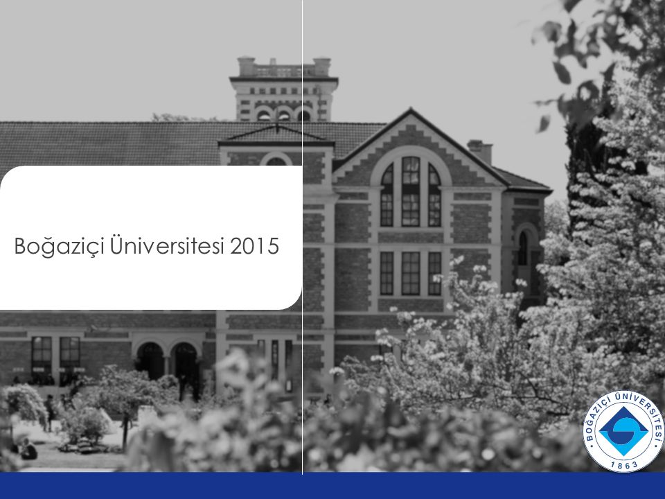 Boğaziçi Üniversitesi 2015 v v