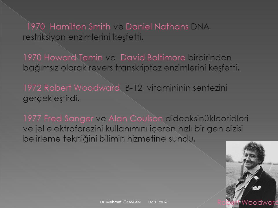 1970 Hamilton Smith ve Daniel Nathans DNA restriksiyon enzimlerini keşfetti.