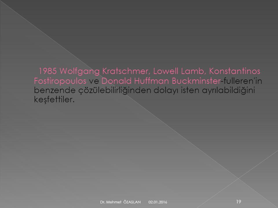 1985 Wolfgang Kratschmer, Lowell Lamb, Konstantinos Fostiropoulos ve Donald Huffman Buckminster-fulleren in benzende çözülebilirliğinden dolayı isten ayrılabildiğini keşfettiler.