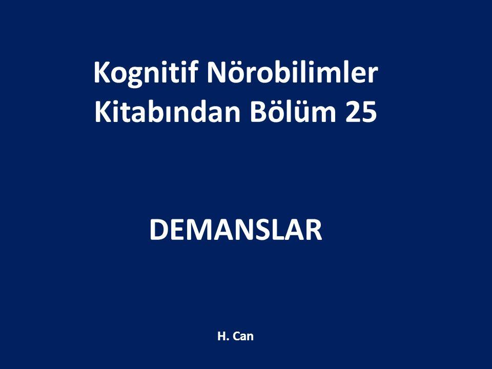 Kognitif Nörobilimler Kitabından Bölüm 25 DEMANSLAR H. Can