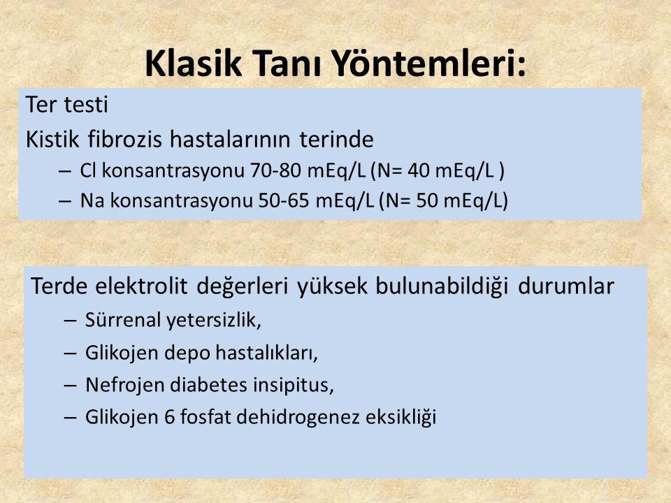 Klasik Tanı Yöntemleri: Ter testi Kistik fibrozis hastalarının terinde – Cl konsantrasyonu 70-80 mEq/L (N= 40 mEq/L ) – Na konsantrasyonu 50-65 mEq/L